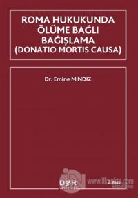 Roma Hukukunda Ölüme Bağlı Bağışlama (Donation Mortis Causa)