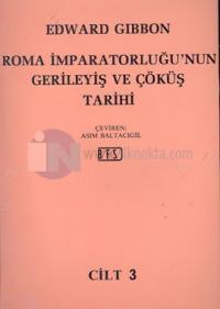 Roma İmparatorluğu'nun Gerileyiş ve Çöküş TarihiCilt 3