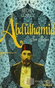 Roma Sultanları 2: Abdülhamid Son Sultan %10 indirimli Aydan Gündüz