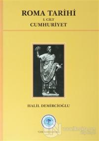 Roma Tarihi 1.Cilt Cumhuriyet 1.Kısım (Ciltli)