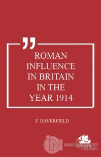 Roman Influence in Britain in the Year 1914