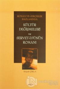 Roman ve Gerçeklik Bağlamında Kültür Değişmeleri ve Servet-i Fünun Romanı