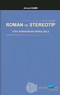 Roman ve Stereotip - Türk Romanından Örneklerle %15 indirimli Ahmet De
