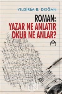 Roman: Yazar Ne Anlatır Okur Ne Anlar?