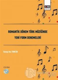 Romantik Dönem Türk Müziğinde Yeni Form Denemeleri