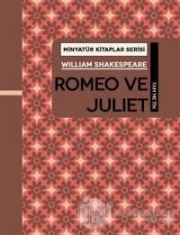 Romeo ve Juliet - Minyatür Kitaplar Serisi (Ciltli)