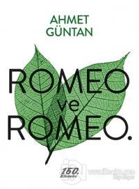 Romeo ve Romeo.