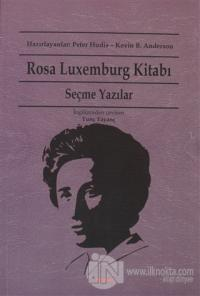 Rosa Luxemburg Kitabı: Seçme Yazılar