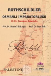 Rothschildler ve Osmanlı İmparatorluğu %15 indirimli Sezai Balcı