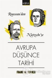 Rousseau'dan Nietzsche'ye Avrupa Düşünce Tarihi