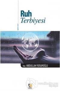 Ruh Terbiyesi Abdullah Yusufoğlu