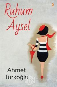 Ruhum Aysel Ahmet Türkoğlu
