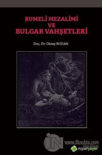 Rumeli Mezalimi ve Bulgar Vahşetleri