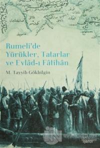 Rumeli'de Yürükler, Tatarlar ve Evlad-ı Fatihan (Ciltli)