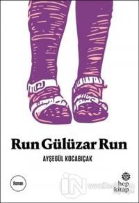 Run Gülüzar Run