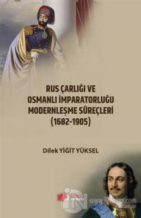 Rus Çarlığı ve Osmanlı İmparatorluğu Modernleşme Süreçleri (1682-1905)
