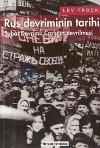 Rus Devriminin Tarihi Cilt 1 - Şubat Devrimi: Çarlığın Devrilmesi