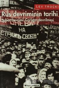 Rus Devriminin Tarihi Cilt 1 Şubat Devrimi: Çarlığın Devrilmesi