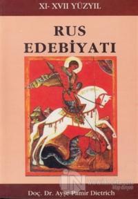 Rus Edebiyatı (11. - 17. Yüzyıl) Ayşe Pamir Dietrich