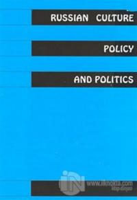Russian Culture Policy And Politics