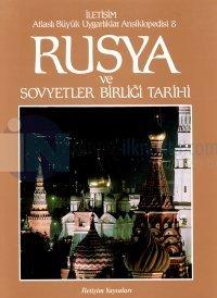 Rusya ve Sovyetler Birliği Tarihi-Atlaslı Büyük Uygarlıklar Ansiklopedisi 8