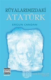 Rüyalarımızdaki Atatürk