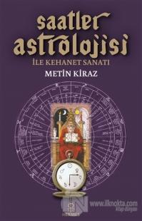 Saatler Astrolojisi ile Kehanet Sanatı