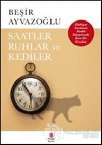 Saatler, Ruhlar ve Kediler
