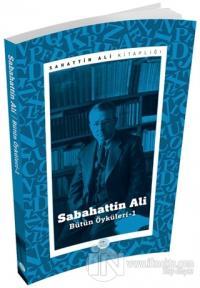 Sabahattin Ali - Bütün Öyküleri 1