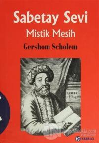 Sabetay Sevi - Mistik Mesih (Ciltli)