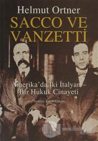Sacco ve Vanzetti Amerika'da İki İtalyan- Bir Hukuk Cinayeti Helmut Or