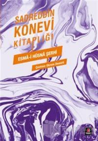 Sadreddin Konevi Kitaplığı - Esma-i Hüsna Şerhi
