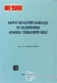 Safevi Devletinin Kuruluşu ve Gelişmesinde Anadolu Türklerinin Rolü