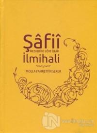 Şafii Mezhebine Göre İslam İlmihali (Ciltli)