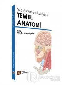 Sağlık Bilimleri İçin Resimli Temel Anatomi