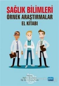 Sağlık Bilimleri Örnek Araştırmalar El Kitabı