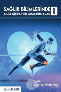 Sağlık Bilimlerinde Multidisipliner Araştırmalar 1
