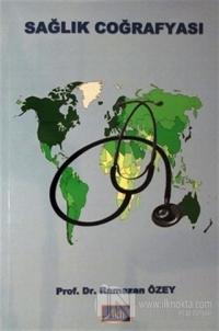 Sağlık Coğrafyası Ramazan Özey
