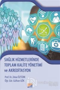 Sağlık Hizmetlerinde Toplam Kalite Yönetimi ve Akreditasyon