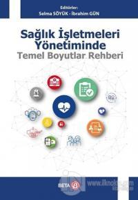 Sağlık İşletmeleri Yönetiminde Temel Boyutlar Rehberi