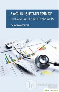 Sağlık İşletmelerinde Finansal Performans Bülent Yıldız