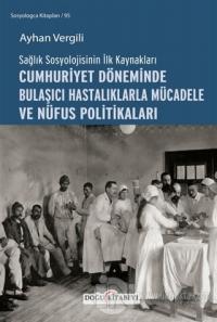 Sağlık Sosyolojisinin İlk Kaynakları - Cumhuriyet Döneminde Bulaşıcı Hastalıklarla Mücadele ve Nüfus Politikaları