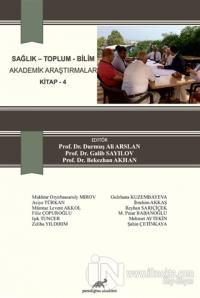 Sağlık - Toplum - Bilim Akademik Araştırmalar Kitap - 4
