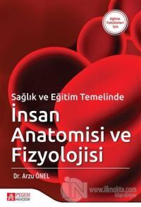 Sağlık ve Eğitim Temelinde İnsan Anatomisi ve Fizyolojisi Arzu Önel