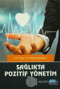 Sağlıkta Pozitif Yönetim (Ciltli)