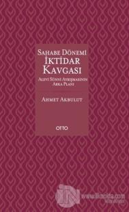 Sahabe Dönemi İktidar Kavgası (Ciltli) %20 indirimli Ahmet Akbulut