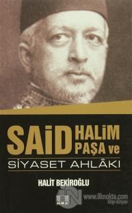 Said Halim Paşa ve Siyaset Ahlakı %20 indirimli Halit Bekiroğlu