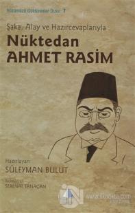 Şaka, Alay ve Hazırcevaplarıyla Nüktedan Ahmet Rasim