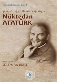 Şaka, Alkış ve Hazırcevaplarıyla Nüktedan Atatürk