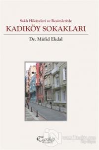 Saklı Hikayeler ve Resimleriyle - Kadıköy Sokakları (Ciltli)